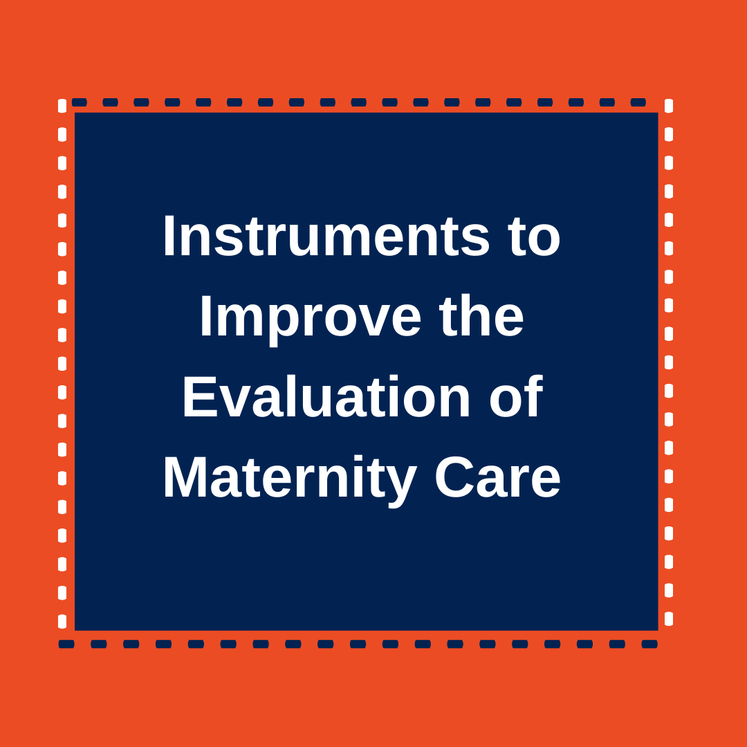 Instruments to Improve the Evaluation of Maternity Care